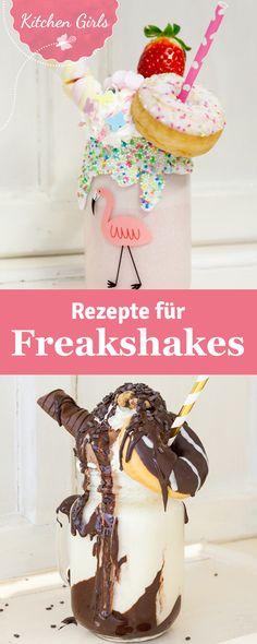 Es gibt viele Freakshakes, aber welcher schmeckt wirklich? Wir geben euch unsere leckersten Rezepte!