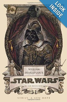 William Shakespeare's Star Wars: Ian Doescher: Episode IV, as a play, in iambic pentameter, $8