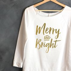Merry And Bright Shirt, Christmas shirt, Christmas gift, Holiday Sweater, Ugly Sweater, Christmas Shirts for Women, Christmas Sweater by HelloHandpressed on Etsy https://www.etsy.com/listing/252426241/merry-and-bright-shirt-christmas-shirt