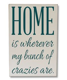 Look at this Teal 'My Bunch of Crazies' Wall Sign on #zulily today!