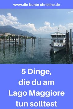 5 Dinge, die du am Lago Maggiore tun solltest
