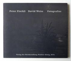 Peter Fischli David Weiss Fotografias