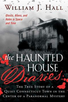 """The Haunted House Diaries""  ***  William J. Hall  (2015)"