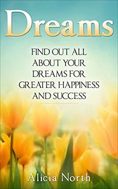 Dreams: Find Out All About Your Dreams For Greater Happin... https://www.amazon.com/dp/B01E4JOR5G/ref=cm_sw_r_pi_dp_ZGSAxbKEE3J3A