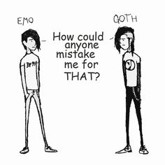 goth & emo are NOT the same thing! Hate it when people call me goth