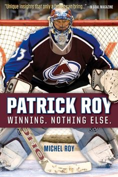 """"""" by Michel Roy available from Rakuten Kobo. Reveals the man behind the mask—the triumphs and failures of one of the greatest goaltenders in the history of hockey In. History Of Hockey, Patrick Roy, Good Books, Books To Read, Free Reading, Book Format, The Man, All About Time, Books Online"""