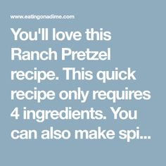 You'll love this Ranch Pretzel recipe. This quick recipe only requires 4 ingredients. You can also make spicy ranch pretzels with this simple & easy recipe! Ranch Pretzels, Seasoned Pretzels, Pretzels Recipe, After School Snacks, Ranch Dressing, Quick Recipes, 4 Ingredients, Spicy, Easy Meals
