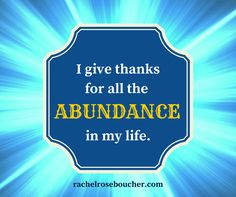 I give thanks for all the abundance in my life.  #affirmation  #abundance  Subscribe: http://www.rachelroseboucher.com/