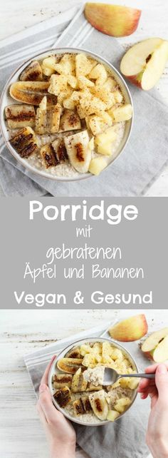 Creamy porridge with fried apples and bananas - Food and Drink Porridge Recipes, Oatmeal Recipes, Vegan Gluten Free Breakfast, Healthy Breakfast Recipes, Healthy Sweets, 21 Day Fix, Vegan Recipes, Vegan Food, Food And Drink