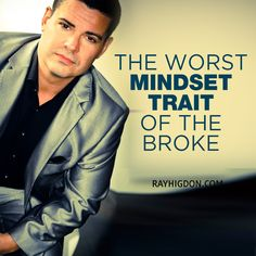 There are many things why the poor stay poor but today I talk about what I think is the biggest reason. - http://rayhigdon.com/worst-mindset-trait-poor-stay-poor/