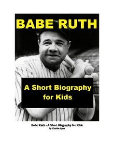 brief biography of babe ruth essay Baseball resources at the library of congress: features  every today in history feature includes a brief essay  breaking babe ruth's all-time.