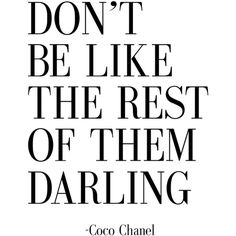 "Fashion Quote ""Don't Be like the Rest Of Them Darling"" Fashion Print... ($18) ❤ liked on Polyvore featuring home, home decor, wall art, text, backgrounds, filler, other, quotes, article and magazine"