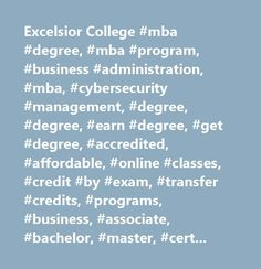Excelsior College #mba #degree, #mba #program, #business #administration, #mba, #cybersecurity #management, #degree, #degree, #earn #degree, #get #degree, #accredited, #affordable, #online #classes, #credit #by #exam, #transfer #credits, #programs, #business, #associate, #bachelor, #master, #certificates, #online, #distance #learning, #excelsior #college…