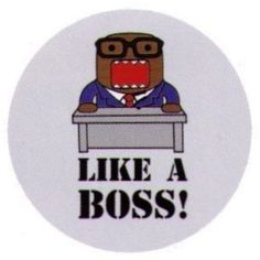 i wish domo would be my boss