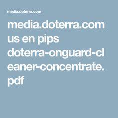 media.doterra.com us en pips doterra-onguard-cleaner-concentrate.pdf