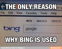 Only reason to use Bing / iFunny :)