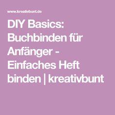 DIY Basics: Buchbinden für Anfänger - Einfaches Heft binden   kreativbunt
