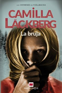 Camilla Läckberg - La Bruja (Saga Fjällbacka 10). Mayo 2018