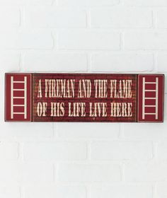 Firefighter Humorous Sign features a funny yet heartfelt message on a printed brick background with matching fire fighter graphics. Firefighter Humor, Firefighter Wedding, Firefighter Gifts, Female Firefighter, Pallet Wedding, Lakeside Collection, Truck Design, Design Quotes, Funny Signs