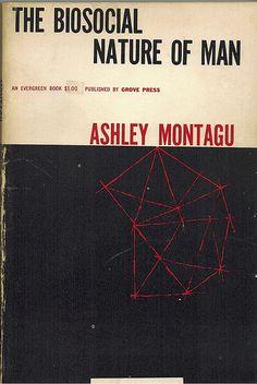 The Biosocial Nature of Man by Ashley Montagu. Grove Press, 1956. Evergreen E-40. Cover design by Roy Kuhlman. www.roykuhlman.com