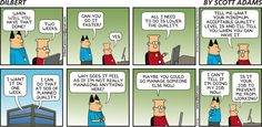 - Dilbert by Scott Adams - shades of the mythical manmonth... :)