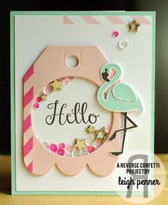 Card by Leigh Penner. Reverse Confetti stamp sets: Fabulous Flamingo, In a Big Way and So Stripey. Confetti Cuts: Fabulous Flamingo, Tag Me, Too and Circles 'n Scallops. Friendship card. Shaker card.