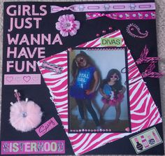 Girls just wanna have fun - Scrapbook.com
