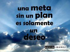 Una meta sin un plan, es solamente un deseo