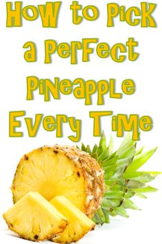 How to pick a perfect pineapple every time