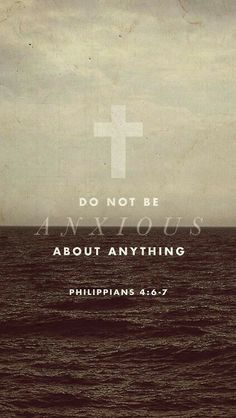 Do not be anxious about anything. Philippians 4: 6-7 #Christian #quote