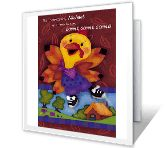 'Talkin' Turkey' is one of thousands of American Greetings cards you can personalize, share, and send to your friends and family.