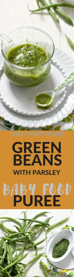 Fresh green beans with parsley make for a wonderful first puree for baby!