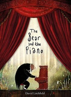 The Bear and the Piano by #davidlitchfield #bear #emotions #music #franceslincoln #friends