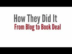 From Blog to Book Deal: How They Did It