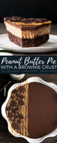 Peanut Butter Pie with a Brownie Crust is everything a dessert should be {and more}. A creamy peanut butter filling sits on top of a fudgy brownie crust and is topped with a luscious chocolate peanut butter ganache. Plus it's gluten-free grain-free and d Gluten Free Peanut Butter, Peanut Butter Filling, Peanut Butter Desserts, Butter Crust, Almond Butter, Peanut Butter Ganache Recipe, Dessert Sans Gluten, Gluten Free Desserts, Dairy Free Recipes
