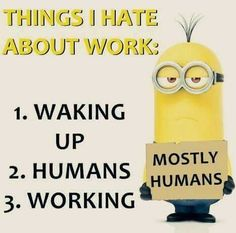 20 Jokes Can't Stop Laughing Awesome – Memes Feel Funny Minion Pictures, Funny Minion Memes, Minions Quotes, Funny Jokes, Minion Humor, Minions 1, Work Jokes, Work Humor, Hateful People Quotes
