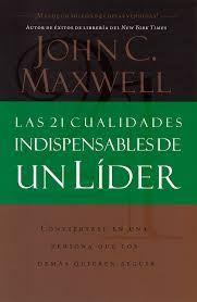 john c maxwell libros - Las cualidades de un líder. Libros de crecimiento personal.