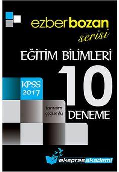 2017 KPSS Ezberbozan Eğitim Bilimleri Tamamı Çözümlü 10 Deneme Ekspres Akademi