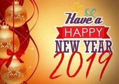 The New Year is Here and the treasure of Happy New Year 2019 Images Wishes and Quotes is Here. Find the best happy New Year Wishes, Happy New Year Images and New Year 2019 Quotes in this post and share it with your friends and loved ones. Happy New Year Message, Happy New Year Quotes, Happy New Year Wishes, Happy New Year Greetings, Quotes About New Year, New Year Images Hd, Happy New Year Pictures, New Year Gif, Hd Images