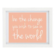 Be The Change You Wish To See In The World, Inspirational Quote, Typography Print, Summer Home Decor, Peach, 8 x 10 Print