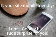 If your site is not mobile friendly by April 21st, 2015 your page ranking is going to go way down! Find out if your blog is Google mobile friendly.