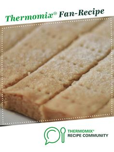 Recipe Delia Smith's Shortbread by Thermomixit, learn to make this recipe easily in your kitchen machine and discover other Thermomix recipes in Baking - sweet. Shortbread Recipes, Cookie Recipes, Delia Smith, Welsh Recipes, Christmas Hamper, Recipe Community, Kids Meals, Baked Goods, Thermomix