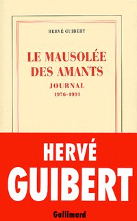 """Hervé Guibert - """"Le mausolée des amants"""""""