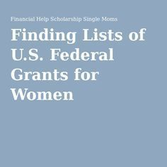 Finding Lists of U.S. Federal Grants for Women