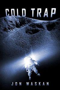 Cold Trap - Jon Waskan http://dld.bz/dSVMv #fantascienza #luna #romanzo
