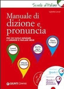 Manuale di dizione e pronuncia / Ughetta Lanari - Firenze : Giunti, 2014 - 1 libro + 2 cd
