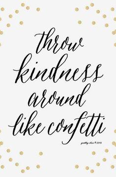 Throw Kindness Around Like Confetti Print