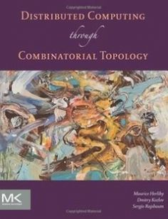 Distributed Computing Through Combinatorial Topology 1st Edition free download by Maurice Herlihy Dmitry Kozlov Sergio Rajsbaum ISBN: 9780124045781 with BooksBob. Fast and free eBooks download.  The post Distributed Computing Through Combinatorial Topology 1st Edition Free Download appeared first on Booksbob.com.