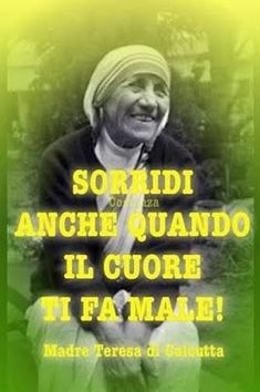 Buongiorno HairStyles half do hairstyles Favorite Quotes, Best Quotes, Love Quotes, Inspirational Quotes, Mother Teresa Quotes, My Big Love, Santa Teresa, Special People, Life Inspiration