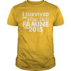 I Survived the Blue Bell Famine of 2015 T-Shirt_2 #gift #ideas #Popular #Everything #Videos #Shop #Animals #pets #Architecture #Art #Cars #motorcycles #Celebrities #DIY #crafts #Design #Education #Entertainment #Food #drink #Gardening #Geek #Hair #beauty #Health #fitness #History #Holidays #events #Home decor #Humor #Illustrations #posters #Kids #parenting #Men #Outdoors #Photography #Products #Quotes #Science #nature #Sports #Tattoos #Technology #Travel #Weddings #Women